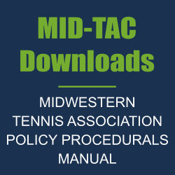 MIDWESTERN TENNIS ASSOCIATION POLICY & PROCEDURALS MANUAL
