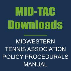 MIDWESTERN TENNIS ASSOCIATION POLICY & PROCEDURALS MANUAL