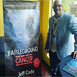 BOOK: Battleground Cancer: Managing Your Mental, Physical and Spiritual Well-Being For The Fight by Jeff Cade
